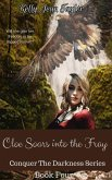 Cloe Soars into the Fray (Conquer the Darkness Series, #4) (eBook, ePUB)