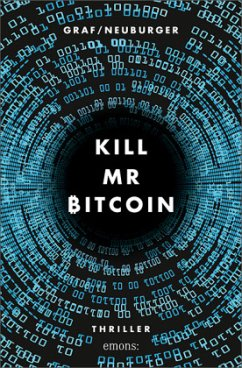 Kill Mr Bitcoin - Graf-Riemann, Lisa; Neuburger, Ottmar
