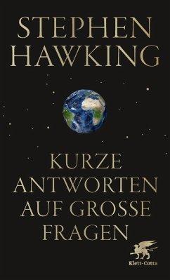 Kurze Antworten auf große Fragen - Hawking, Stephen W.