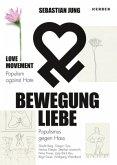 Sebastian Jung: BEWEGUNG LIEBE - Populismus gegen Hass