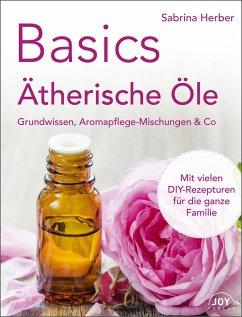 Basics - Ätherische Öle - Herber, Sabrina