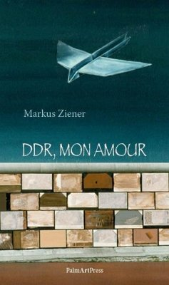 DDR, mon amour - Ziener, Markus