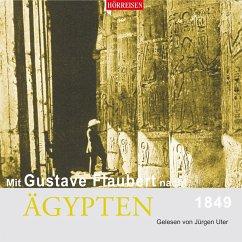 Mit Gustave Flaubert nach Ägypten, 1849, 1 Audi...