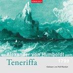 Mit Alexander von Humboldt nach Teneriffa, 1799, 1 Audio-CD