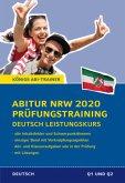 Abitur NRW 2020 Prüfungstraining - Deutsch Leistungskurs. Nordrhein-Westfalen