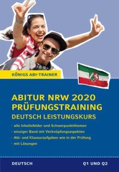 Abitur NRW 2020 Prüfungstraining - Deutsch Leistungskurs. Nordrhein-Westfalen - Gebauer, Ralf