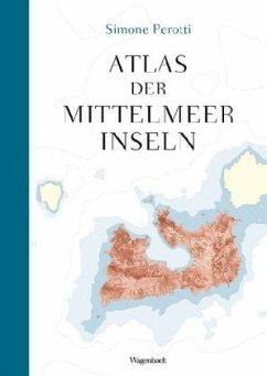 Atlas der Mittelmeerinseln - Perotti, Simone