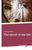 The secret of my life