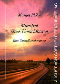 Manifest eines Unsichtbaren