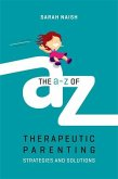 The A-Z of Therapeutic Parenting (eBook, ePUB)