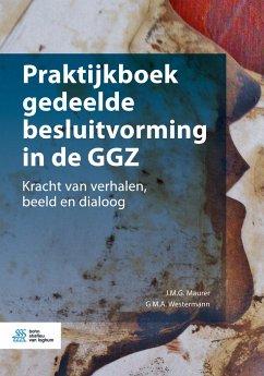 Praktijkboek Gedeelde Besluitvorming in de Ggz: Kracht Van Verhalen, Beeld En Dialoog