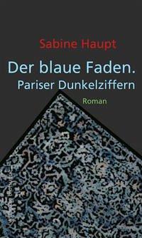 Der blaue Faden. Pariser Dunkelziffern