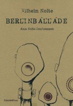 BerlinBallade - Nolte, Wilhelm