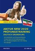 Abitur NRW 2020 Prüfungstraining - Deutsch Grundkurs. Nordrhein-Westfalen