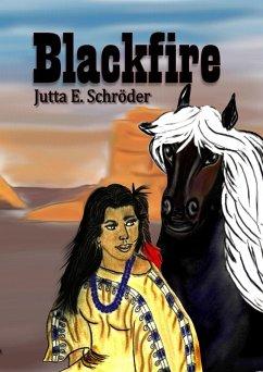 Blackfire (eBook, ePUB) - Schröder, Jutta E.