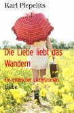 Die Liebe liebt das Wandern (eBook, ePUB)