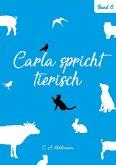 Carla spricht tierisch: Band Nr. 8 (eBook, ePUB)
