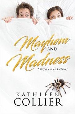 Mayhem and Madness (eBook, ePUB)
