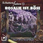 Schattensaiten - Rosalie ist böse, 1 Audio-CD