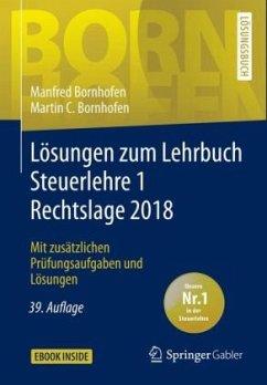 Lösungen zum Lehrbuch Steuerlehre 1 Rechtslage 2018 - Bornhofen, Manfred; Bornhofen, Martin C.