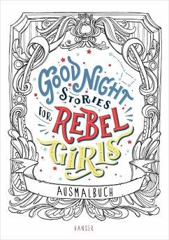 Good Night Stories for Rebel Girls - Ausmalbuch - Favilli, Elena; Cavallo, Francesca