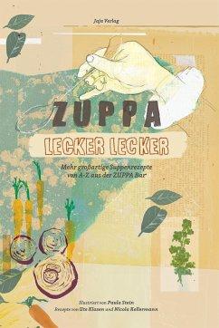 Zuppa lecker lecker - Klasen, Ute; Kellermann, Nicola
