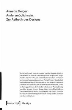 Andersmöglichsein. Zur Ästhetik des Designs - Geiger, Annette