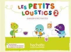 Les Petits Loustics 2. Cahier d'activités + CD Audio - Denisot, Hugues