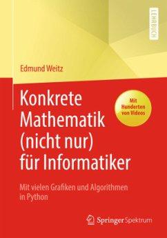 Konkrete Mathematik (nicht nur) für Informatiker - Weitz, Edmund