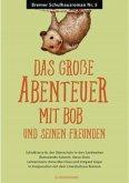 Das große Abenteuer mit Bob und seinen Freunden