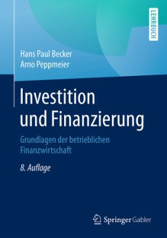 Investition und Finanzierung - Becker, Hans P.; Peppmeier, Arno