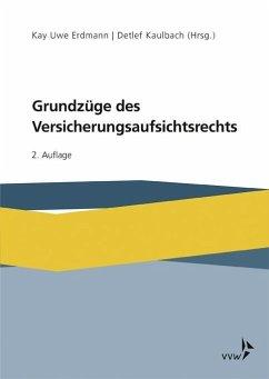 Grundzüge des Versicherungsaufsichtsrechts - Erdmann, Kay Uwe; Kaulbach, Detlef; Schlömer, Marc; Schneider, Matthias