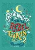 Good Night Stories for Rebel Girls Bd.2
