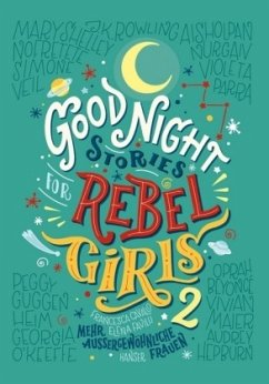 Good Night Stories for Rebel Girls Bd.2 - Favilli, Elena; Cavallo, Francesca