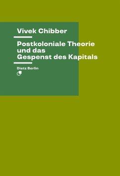 Postkoloniale Theorie und das Gespenst des Kapitals - Chibber, Vivek