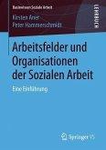 Arbeitsfelder und Organisationen der Sozialen Arbeit