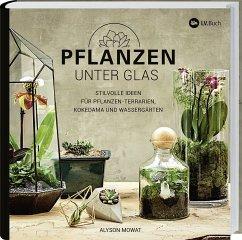 Pflanzen unter Glas - Mowat, Alyson