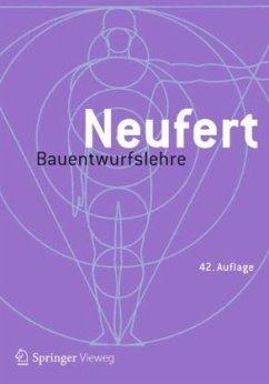 Bauentwurfslehre - Neufert, Ernst