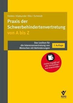 Die Praxis der Schwerbehindertenvertretung von A bis Z - Feldes, Werner; Ritz, Hans-Günther; Schmidt, Jürgen