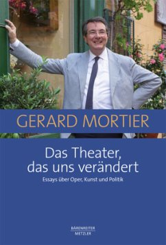 Das Theater, das uns verändert - Mortier, Gerard