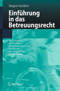 Einführung in das Betreuungsrecht - Seichter, Jürgen