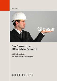 Das Glossar zum öffentlichen Baurecht - Hanne, Wolfgang