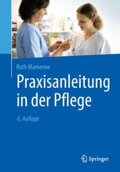 Praxisanleitung in der Pflege - Mamerow, Ruth
