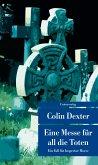 Eine Messe für all die Toten / Ein Fall für Inspector Morse Bd.4