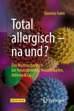Total allergisch - na und? - Halm, Daniela