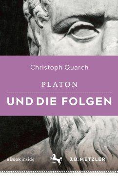 Platon und die Folgen - Quarch, Christoph