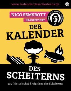 Der Kalender des Scheiterns - Semsrott, Nico
