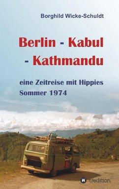 Berlin - Kabul - Kathmandu