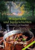 Wildgerichte und Jagdgeschichten aus Sauerland und Siegerland (Mängelexemplar)