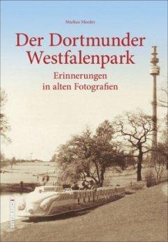 Der Dortmunder Westfalenpark (Mängelexemplar) - Meeder, Markus